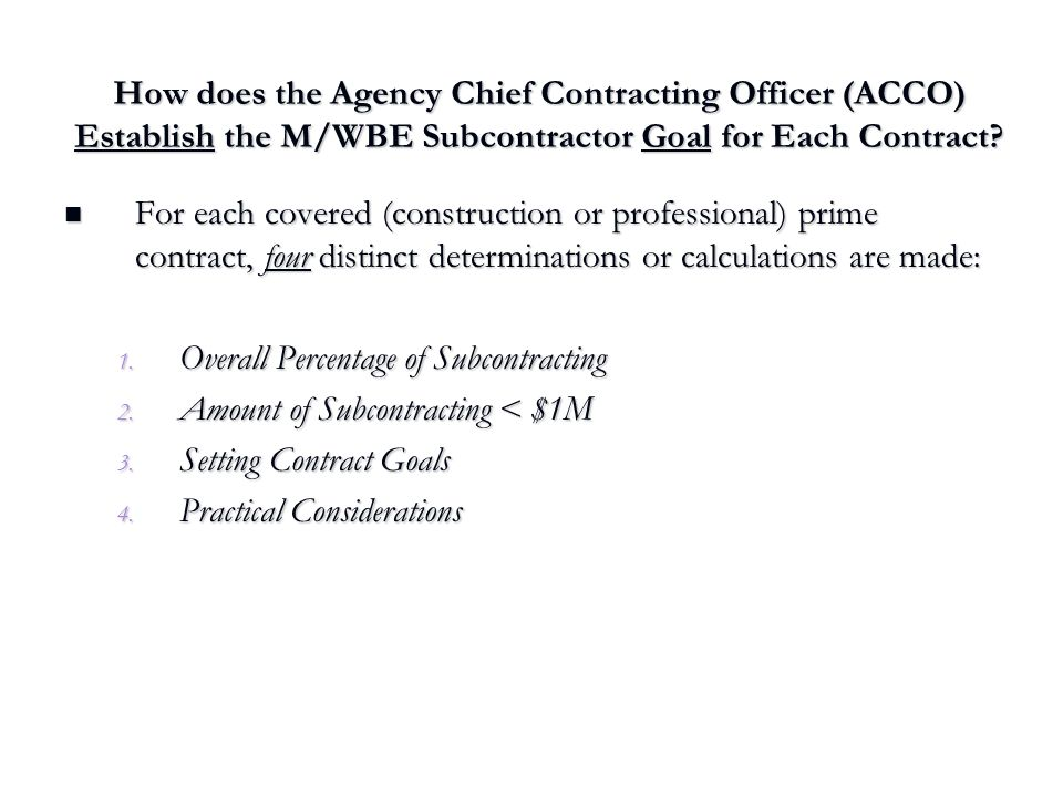 How does the Agency Chief Contracting Officer (ACCO) Establish the M/WBE Subcontractor Goal for Each Contract? For each covered (construction or profe