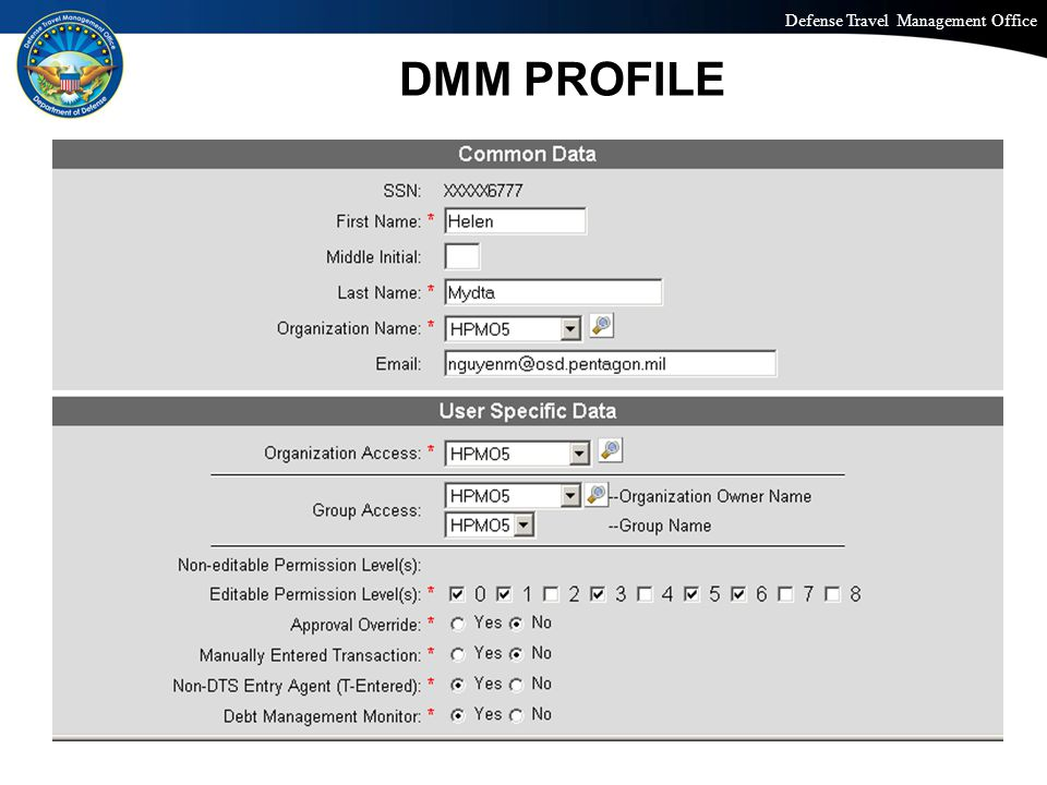 Defense Travel Management Office Office of the Under Secretary of Defense (Personnel and Readiness) DMM PROFILE 10