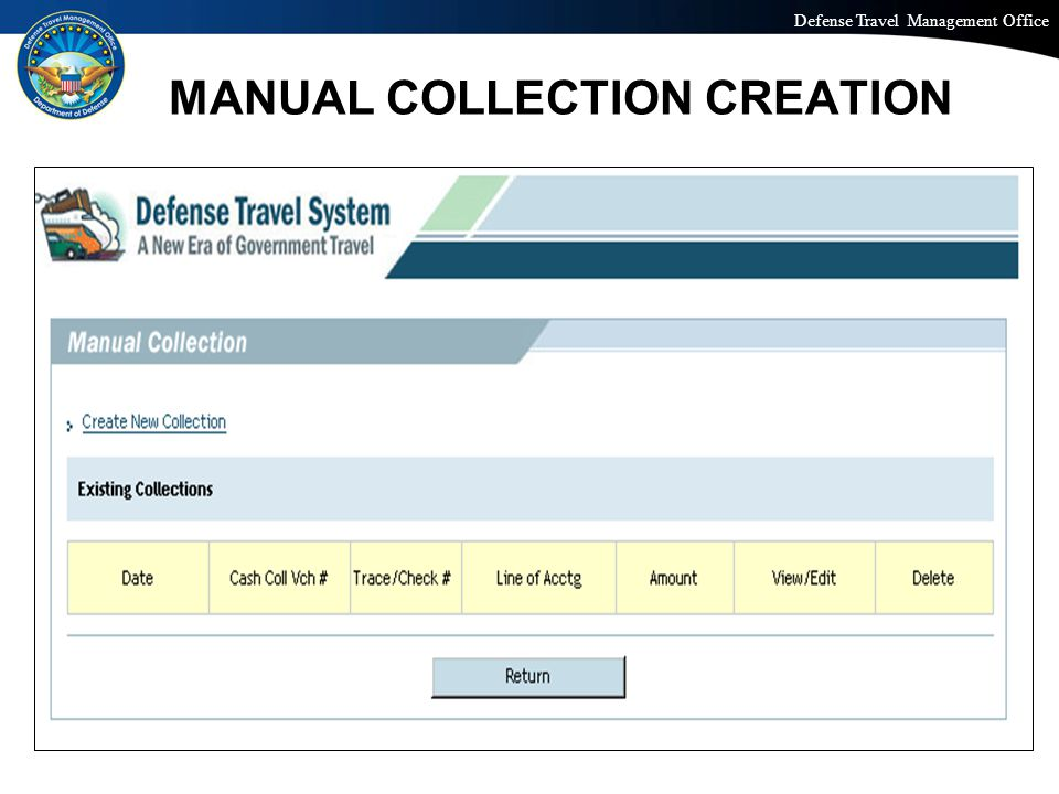 Defense Travel Management Office Office of the Under Secretary of Defense (Personnel and Readiness) MANUAL COLLECTION CREATION 35