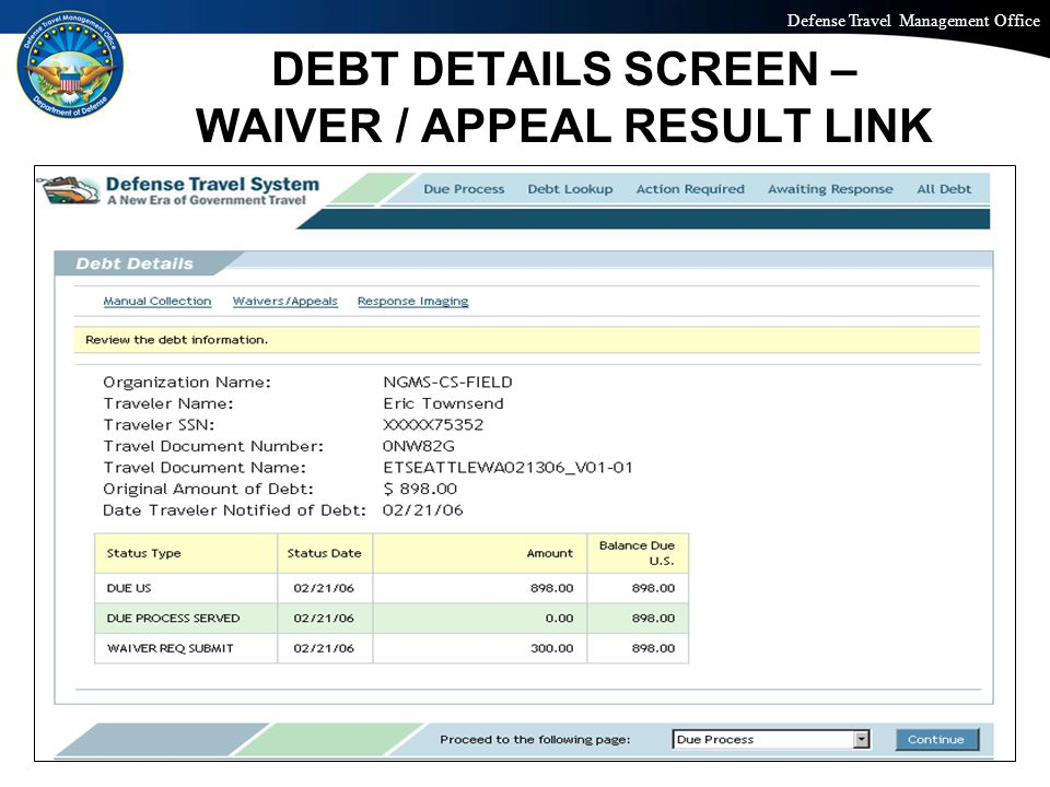 Defense Travel Management Office Office of the Under Secretary of Defense (Personnel and Readiness) DEBT DETAILS SCREEN – WAIVER / APPEAL RESULT LINK