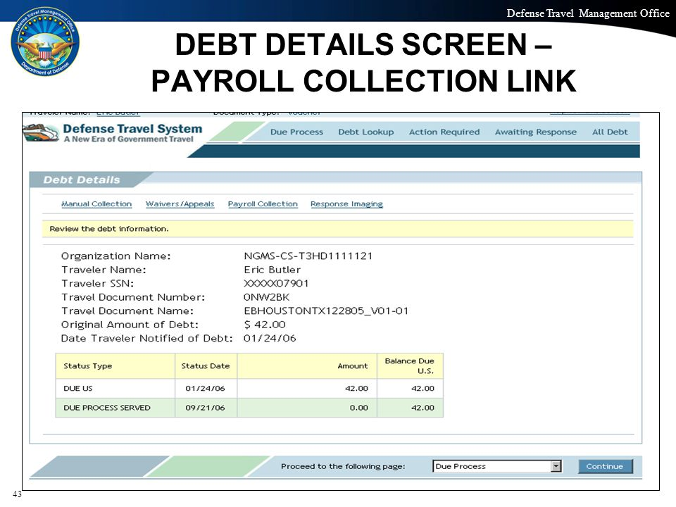 Defense Travel Management Office Office of the Under Secretary of Defense (Personnel and Readiness) DEBT DETAILS SCREEN – PAYROLL COLLECTION LINK 43