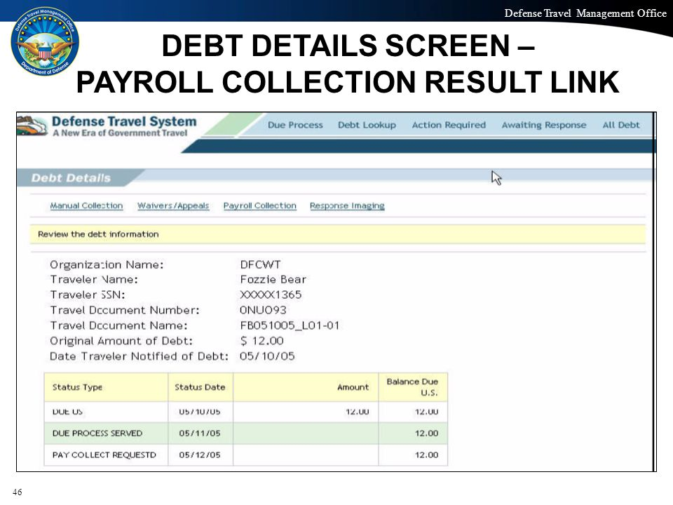 Defense Travel Management Office Office of the Under Secretary of Defense (Personnel and Readiness) DEBT DETAILS SCREEN – PAYROLL COLLECTION RESULT LI
