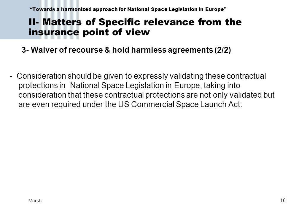 """16 Marsh """"Towards a harmonized approach for National Space Legislation in Europe"""" II- Matters of Specific relevance from the insurance point of view 3"""