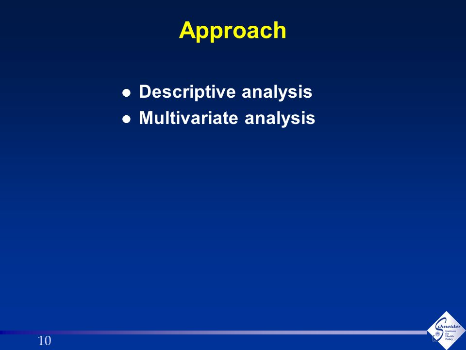 10 Approach l Descriptive analysis l Multivariate analysis