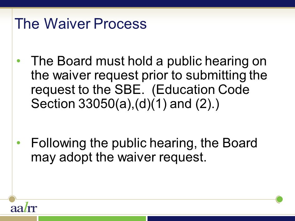 The Board must hold a public hearing on the waiver request prior to submitting the request to the SBE.