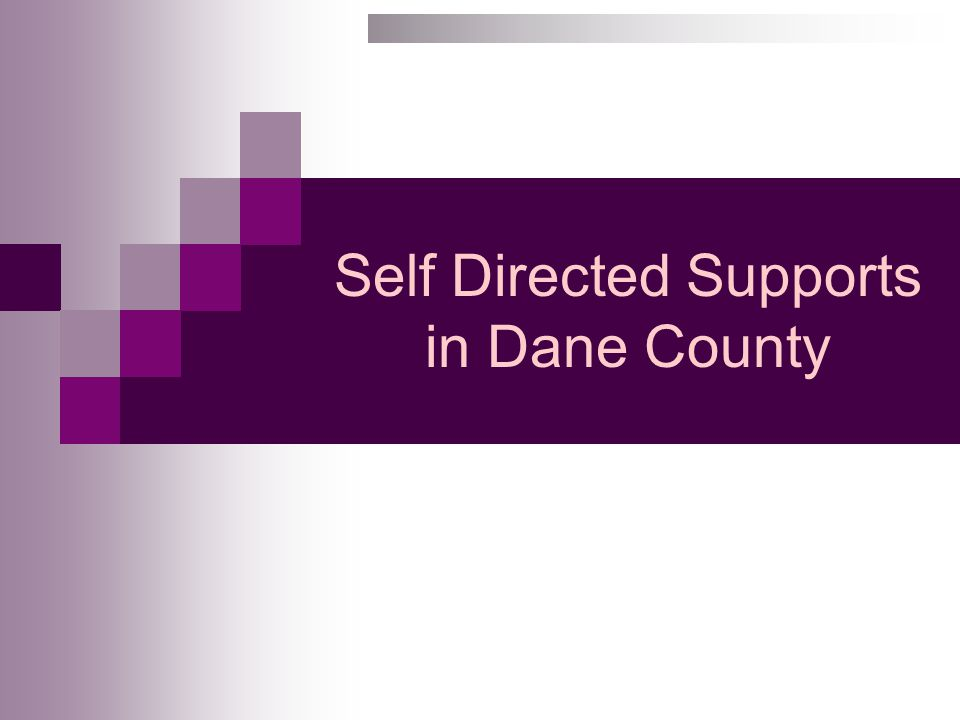 Self Directed Supports in Dane County