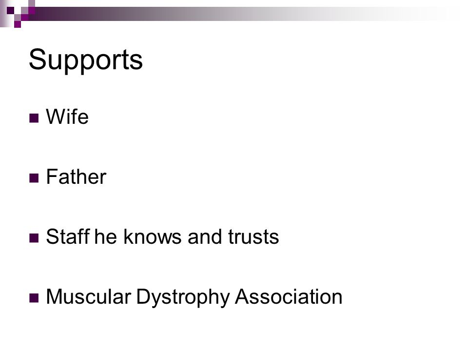 Supports Wife Father Staff he knows and trusts Muscular Dystrophy Association