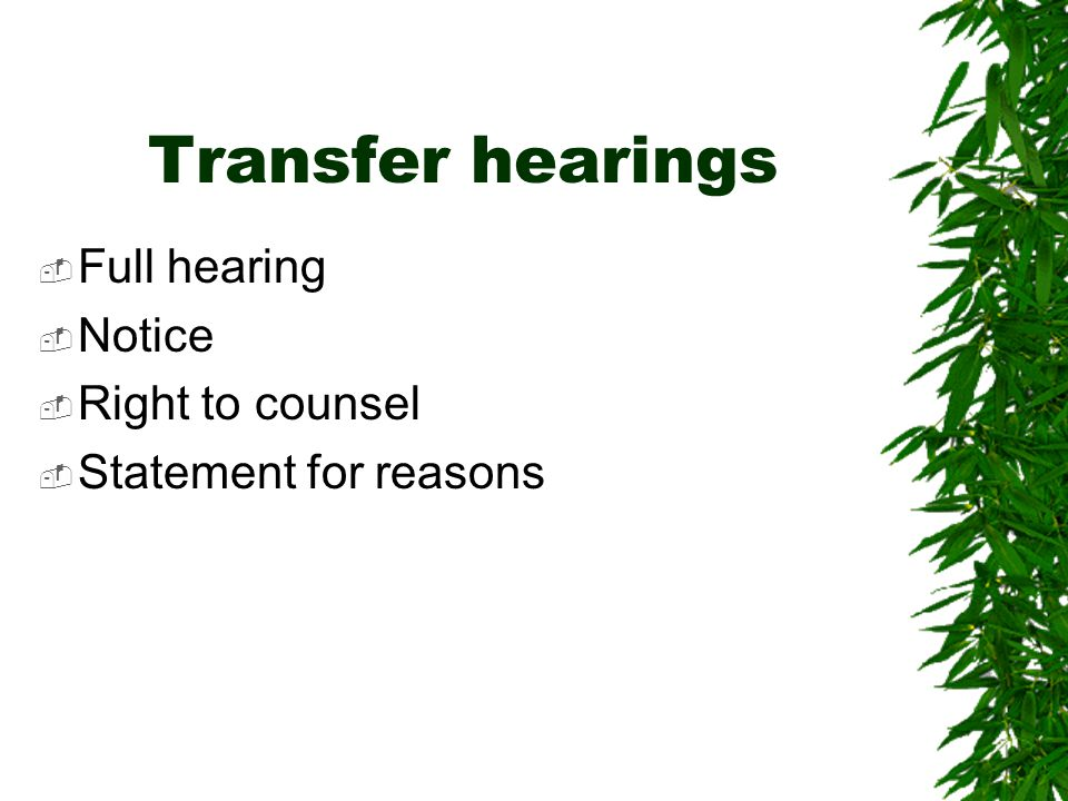 Transfer hearings  Full hearing  Notice  Right to counsel  Statement for reasons