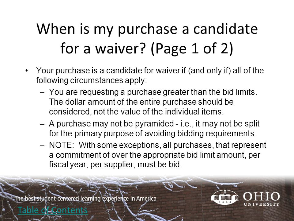 When is my purchase a candidate for a waiver.