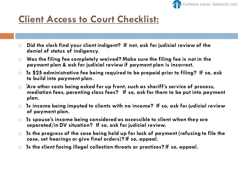 Client Access to Court Checklist:  Did the clerk find your client indigent.