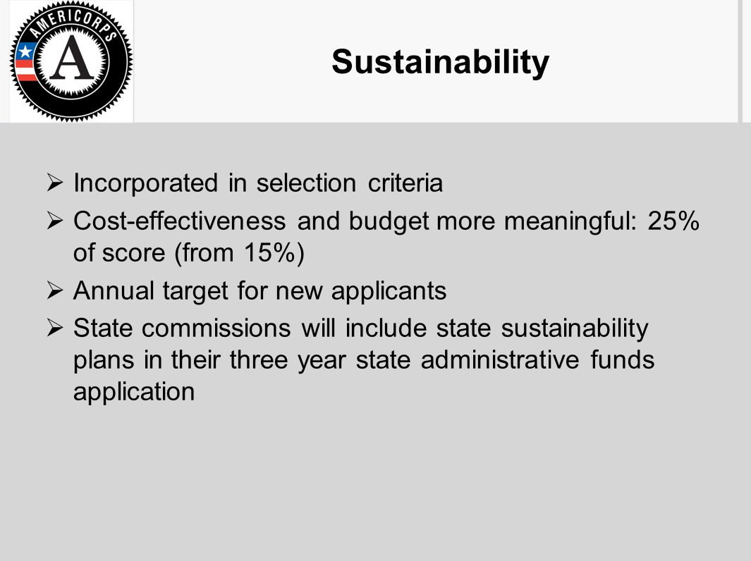 Sustainability  Incorporated in selection criteria  Cost-effectiveness and budget more meaningful: 25% of score (from 15%)  Annual target for new a