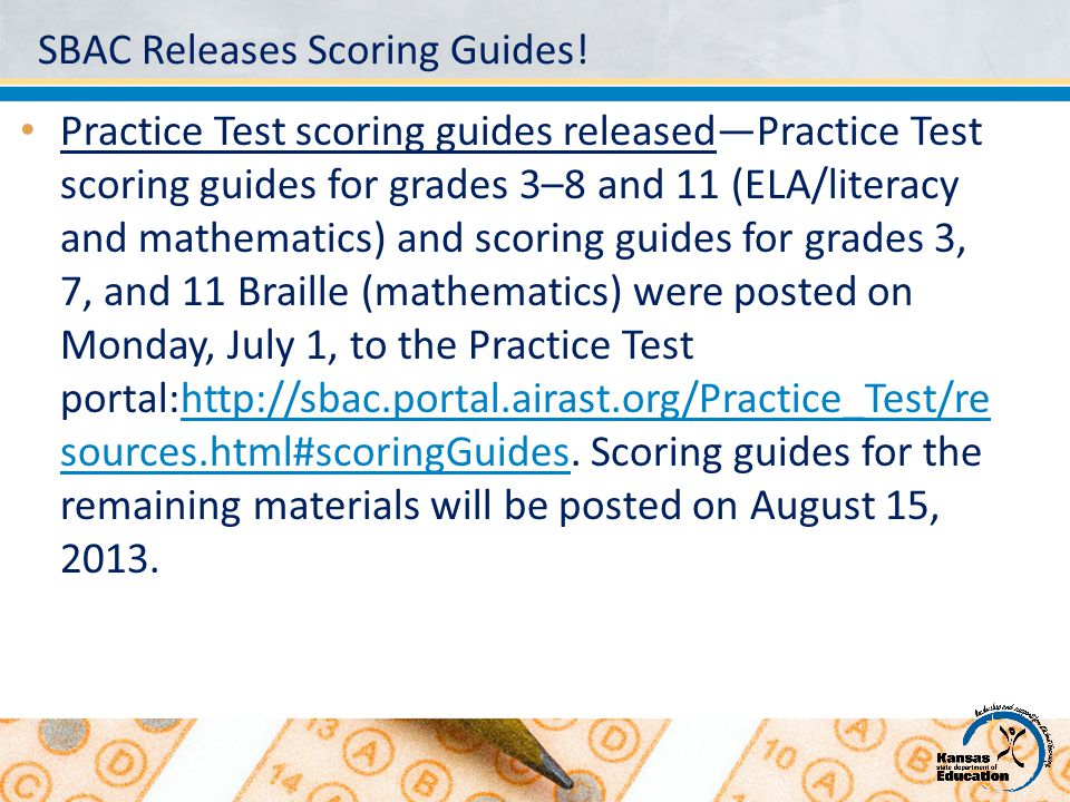 SBAC Releases Scoring Guides! Practice Test scoring guides released—Practice Test scoring guides for grades 3–8 and 11 (ELA/literacy and mathematics)