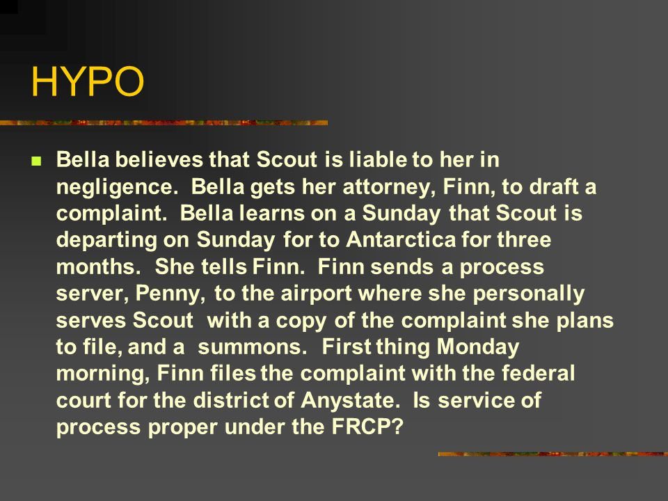 HYPO Bella believes that Scout is liable to her in negligence.