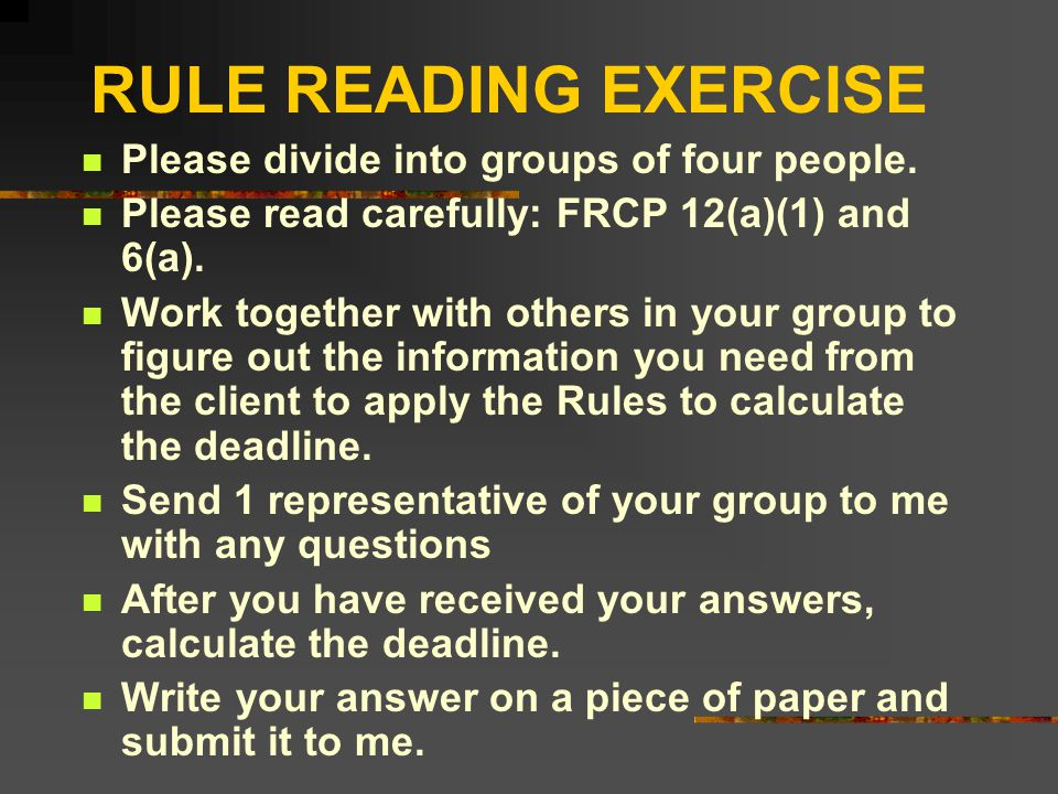 RULE READING EXERCISE Please divide into groups of four people.