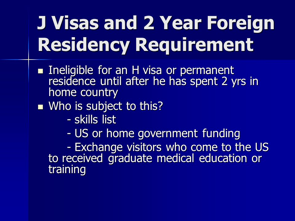Waivers of 2 Year Home Residency requirement Interested governmental agency waiver Interested governmental agency waiver Exceptional hardship waiver Exceptional hardship waiver no objection waiver no objection waiver Advisable to seek an advisory opinion from the DOL before applying for a waiver Advisable to seek an advisory opinion from the DOL before applying for a waiver