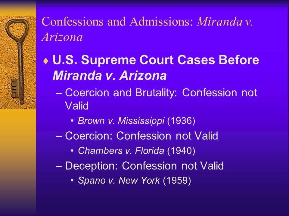 Confessions and Admissions: Miranda v. Arizona  U.S.