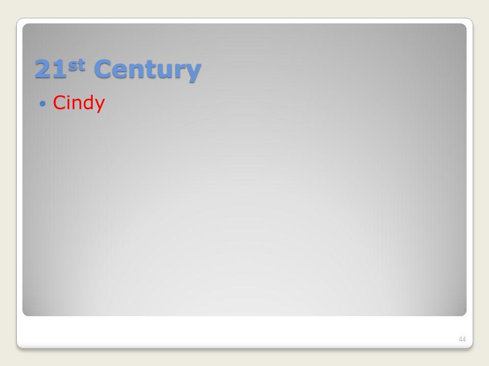 21 st Century Cindy 44