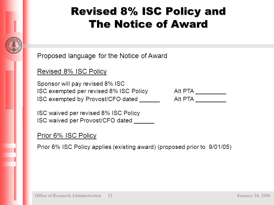 Office of Research Administration 13 January 26, 2006 Revised 8% ISC Policy and The Notice of Award Proposed language for the Notice of Award Revised