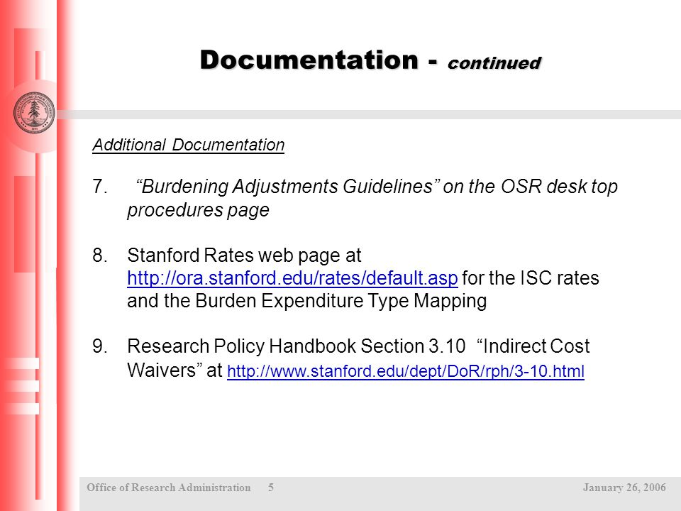 """Office of Research Administration 5 January 26, 2006 Documentation - continued Additional Documentation 7.""""Burdening Adjustments Guidelines"""" on the OS"""