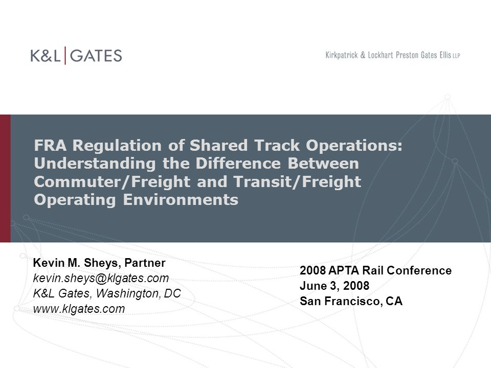 Strategies (cont'd) Unless absolutely clear, analyze your facts under the FRA Shared Use Policy and Case Law www.klgates.com