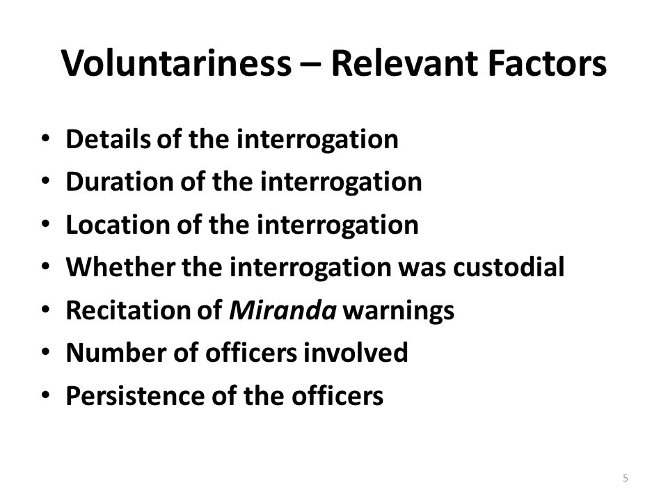Relevant Factors Police trickery Threats Promises or inducements to defendant Defendant's age Defendant's physical and mental health Defendant's emotional stability Defendant's conduct 6