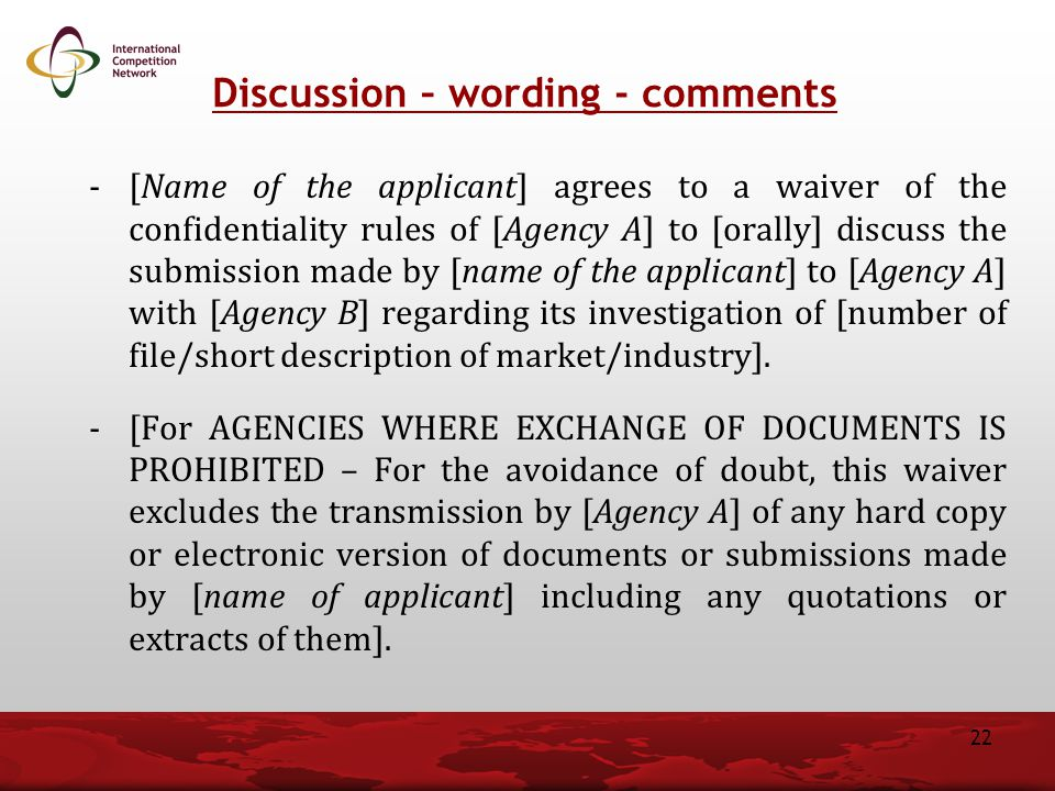 -[Name of the applicant] agrees to a waiver of the confidentiality rules of [Agency A] to [orally] discuss the submission made by [name of the applica