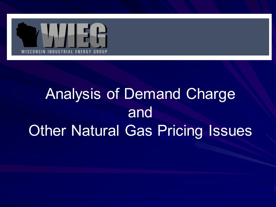 Analysis of Demand Charge and Other Natural Gas Pricing Issues