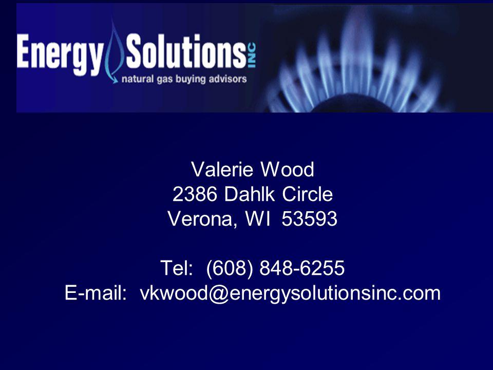 Valerie Wood 2386 Dahlk Circle Verona, WI 53593 Tel: (608) 848-6255 E-mail: vkwood@energysolutionsinc.com