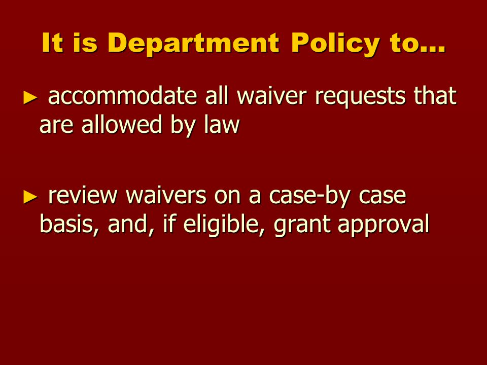 Essential Application Components ► Application form PDE-417 ► Complete all six sections  Section 1-Provide the appropriate legal citation  Section 2-Specify need for waiver  Section 3-Explain how waiver will improve instruction or operate more effectively, efficiently or economically  Section 4-Explain benefits to be obtained (cost savings)  Section 5-Explain how program will operate under the waiver  Section 6-Describe evaluation procedure