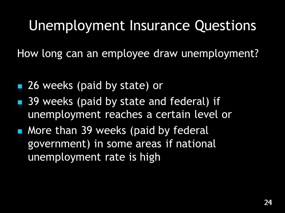 24 Unemployment Insurance Questions How long can an employee draw unemployment.
