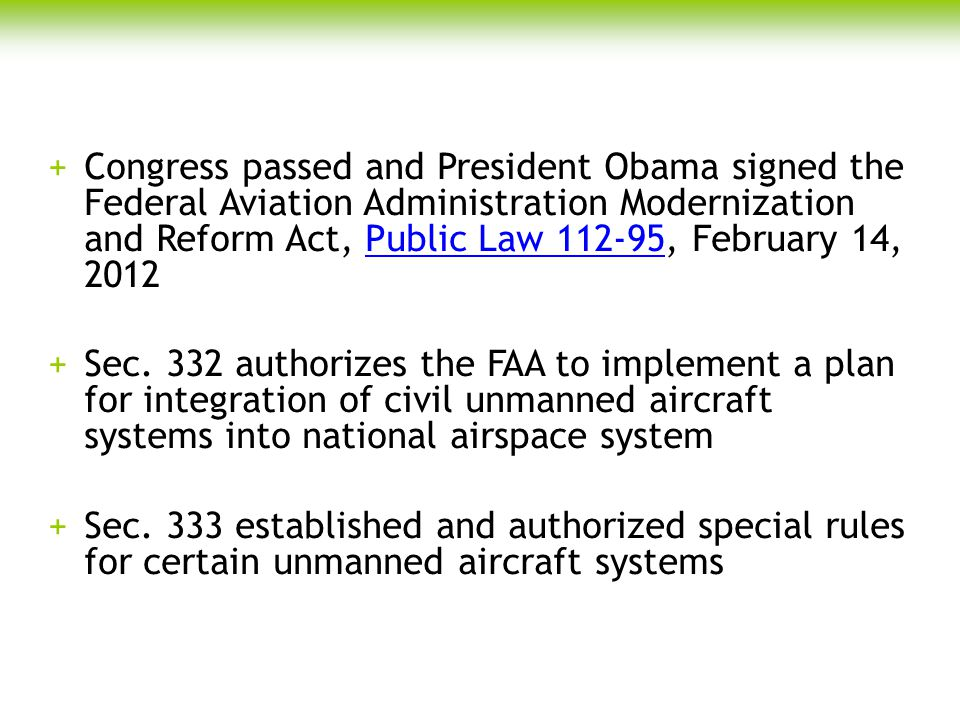 +Congress passed and President Obama signed the Federal Aviation Administration Modernization and Reform Act, Public Law 112-95, February 14, 2012Publ