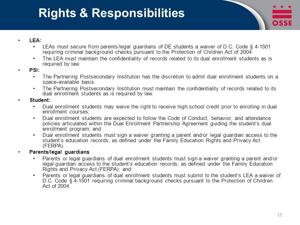 Rights & Responsibilities LEA: LEAs must secure from parents/legal guardians of DE students a waiver of D.C.