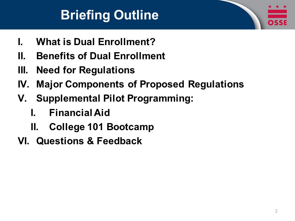 Briefing Outline I.What is Dual Enrollment.