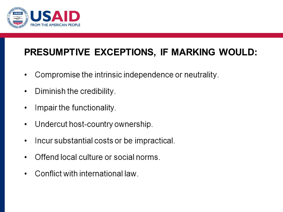 PRESUMPTIVE EXCEPTIONS, IF MARKING WOULD: Compromise the intrinsic independence or neutrality.