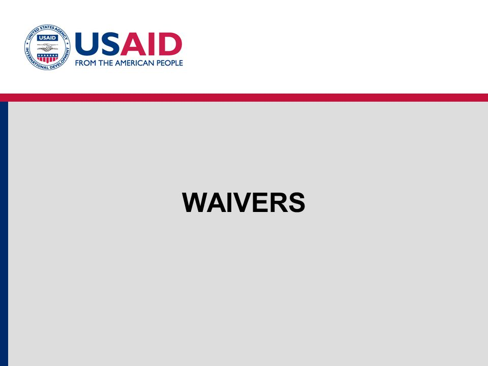 WAIVERS GRANTED BY MISSION DIRECTOR  Marking requirements may be waived by the USAID Principal Officer (Mission Director) for compelling safety, security, or adverse impact in the host country.