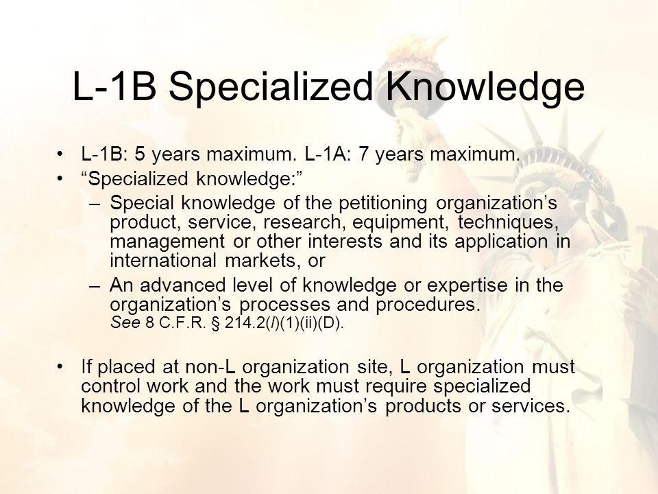 L-1B: 5 years maximum. L-1A: 7 years maximum.