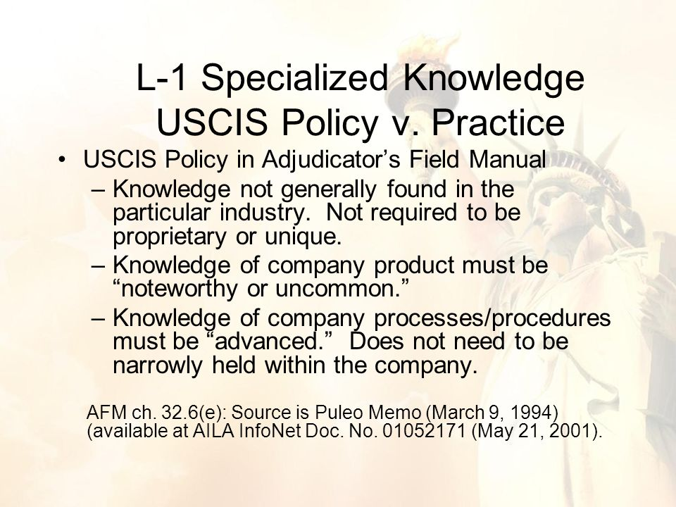 USCIS Policy in Adjudicator's Field Manual –Knowledge not generally found in the particular industry.