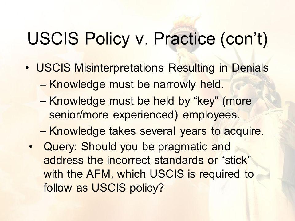 USCIS Misinterpretations Resulting in Denials –Knowledge must be narrowly held.