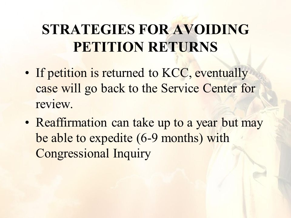 STRATEGIES FOR AVOIDING PETITION RETURNS If petition is returned to KCC, eventually case will go back to the Service Center for review.