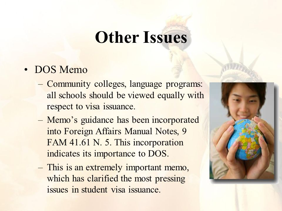 Other Issues DOS Memo –Community colleges, language programs: all schools should be viewed equally with respect to visa issuance.
