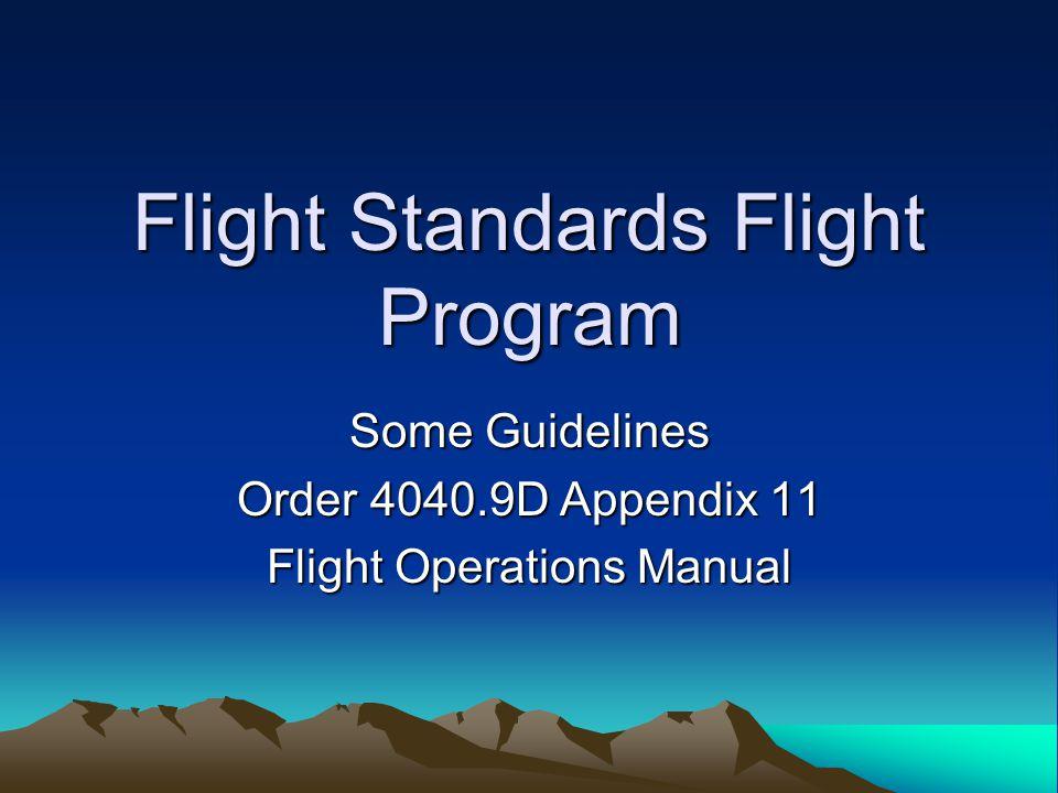 Flight Standards Flight Program Some Guidelines Order 4040.9D Appendix 11 Flight Operations Manual