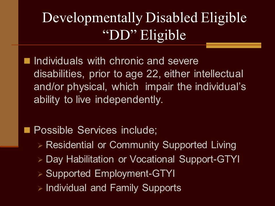 Supports Only-Eligible SO or ISS Eligible Individuals who are SO Eligible are not eligible for the GTYI.