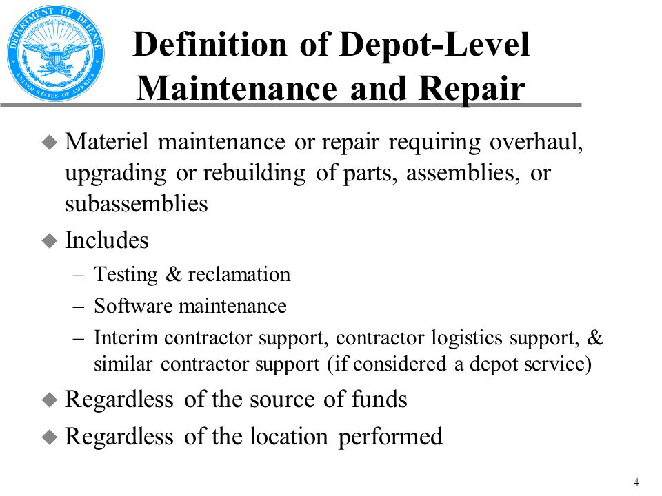 5 Definition of Depot-Level Maintenance and Repair (cont) u Exceptions –Procurement of major modifications or upgrades designed to improve performance –Nuclear refueling of an aircraft carrier –Procurement of parts for safety modification »However, does include installation of safety modifications