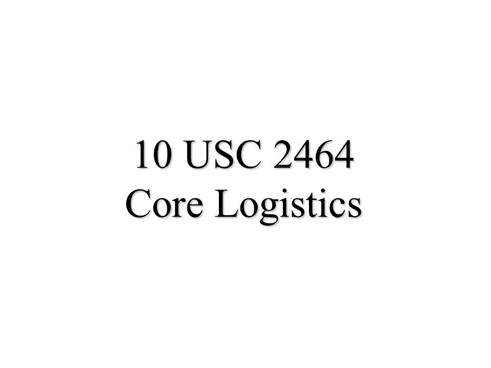10 USC 2464 Core Logistics
