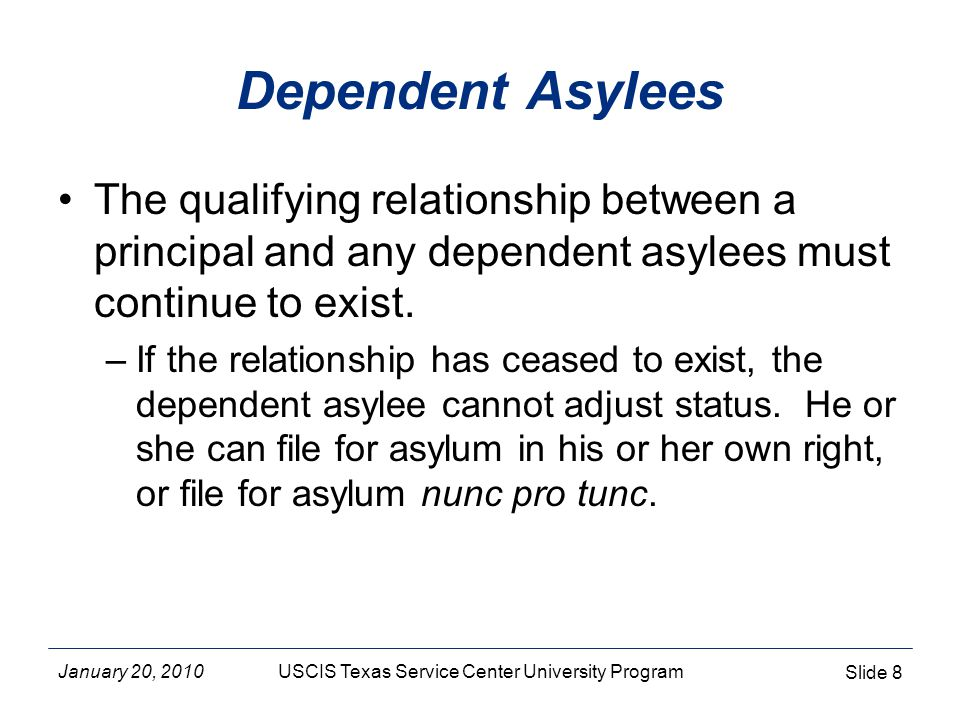 January 20, 2010USCIS Texas Service Center University Program Slide 9 When Does a Relationship Cease to Exist.
