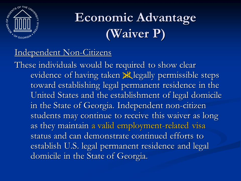 Economic Advantage (Waiver P) Independent Non-Citizens These individuals would be required to show clear evidence of having taken all legally permissi
