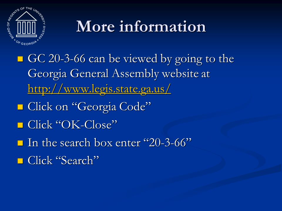 More information GC 20-3-66 can be viewed by going to the Georgia General Assembly website at http://www.legis.state.ga.us/ GC 20-3-66 can be viewed b