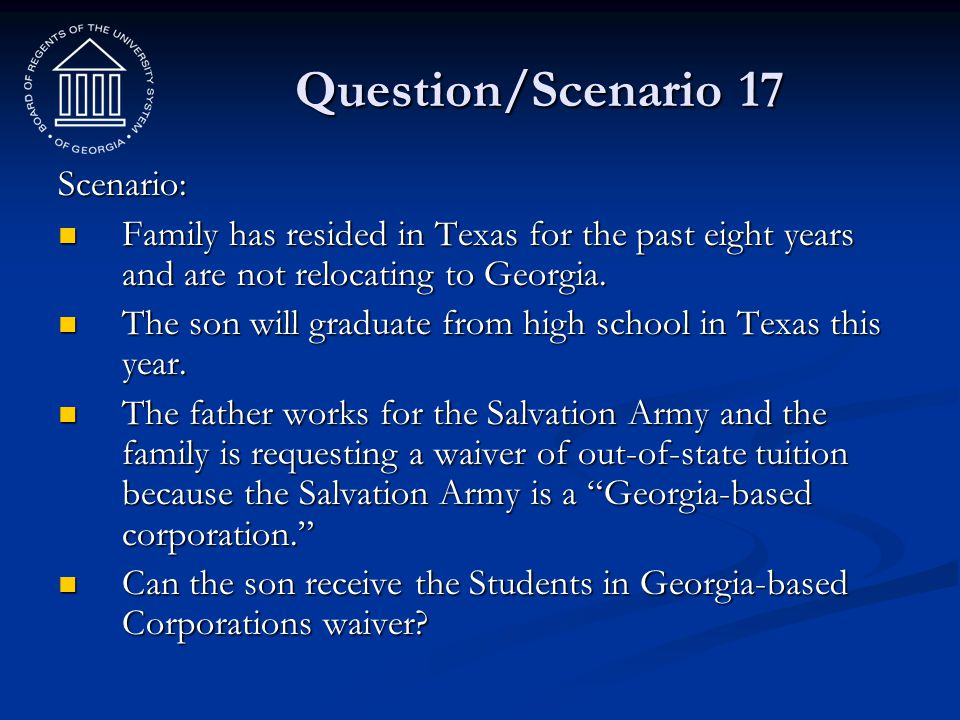 Question/Scenario 17 Scenario: Family has resided in Texas for the past eight years and are not relocating to Georgia. Family has resided in Texas for