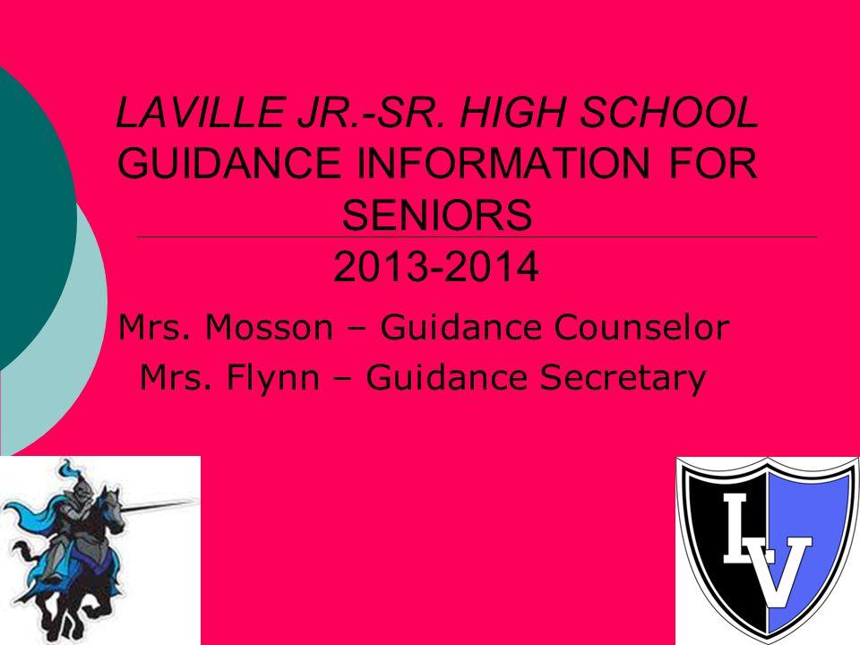 LAVILLE JR.-SR. HIGH SCHOOL GUIDANCE INFORMATION FOR SENIORS 2013-2014 Mrs.