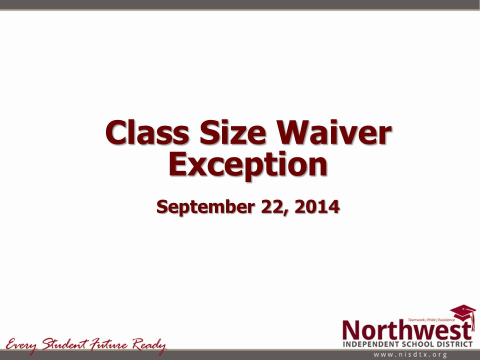 Class Size Waiver Exception September 22, 2014